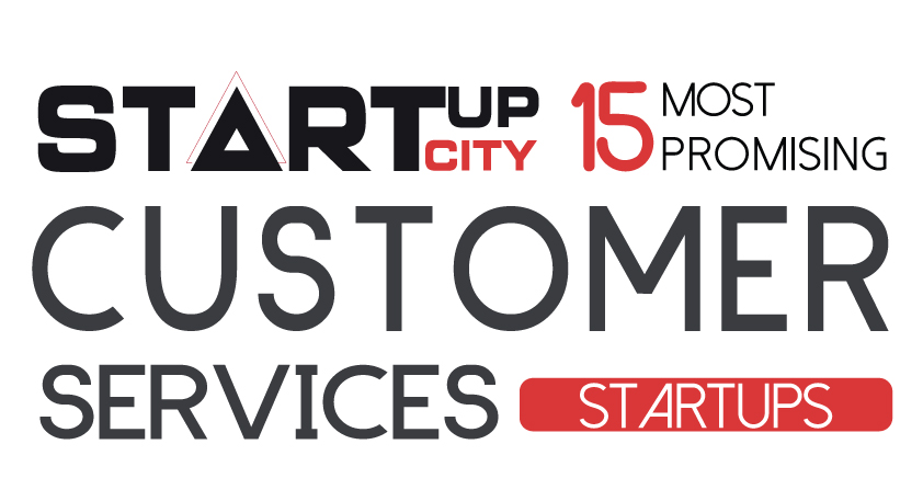 15 Most Promising Customer Services Startups - 2019